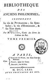 La vie de Pythagore, ses symboles, la vie d'Hiéroclès, & [et] ses Vers dorés: Les Commentaires d'Hiéroclès sur les Vers dorés de Pythagore, Volume1