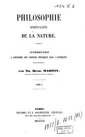 Philosophie spiritualiste de la Nature: Introduction à l'histoire des sciences physiques dans l'antiquité. Préface, Volume1