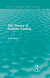 The Theory of Futures Trading  Routledge Revivals  PDF
