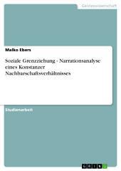 Soziale Grenzziehung - Narrationsanalyse eines Konstanzer Nachbarschaftsverhältnisses