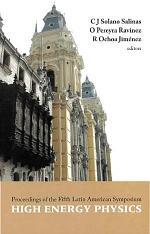 Proceedings of the Fifth Latin American Symposium, High Energy Physics, Lima, Peru, 12-17 July 2004