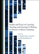 Studies and Essays on Learning, Teaching and Assessing L2 Writing in Honour of Alister Cumming