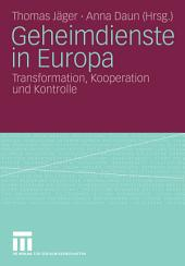Geheimdienste in Europa: Transformation, Kooperation und Kontrolle