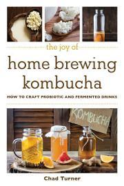 The Joy Of Home Brewing Kombucha