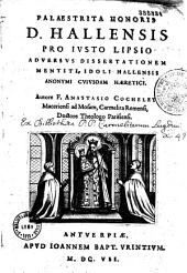 Palaestrita honoris D. Hallensis pro Justo Lipsio adversus dissertationem mentiti idoli Hallensis anonymi cujusdam haeretici. Authore F. Anastasio Cocheleti