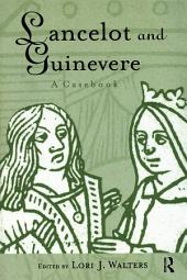 Lancelot and Guinevere: A Casebook
