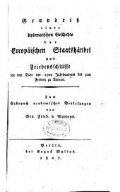 Grundriss einer diplomatischen Geschichte der europäischen Staatshändel und Friedensschlüsse seit dem Ende des 15ten Jahrhunderts bis zum Frieden zu Amiens