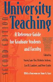 University Teaching: A Reference Guide For Graduate Students And Faculty