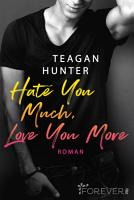 Hate You Much  Love You More PDF