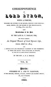 Correspondence of Lord Byron, with a Friend: Including His Letters to His Mother, Written from Portugal, Spain, Greece, and the Shores of the Mediterranean, in 1809, 1810 and 1811, Volume 2