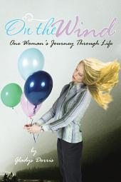 On the Wind: One Woman's Journey Through Life