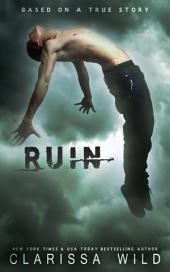 Ruin: (New Adult Tearjerker Romance Standalone)