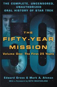 The Fifty Year Mission  Volume One