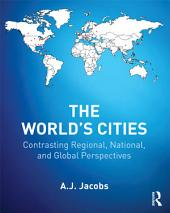 The World's Cities: Contrasting Regional, National, and Global Perspectives