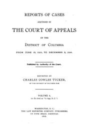 Reports of Cases Adjudged in the Court of Appeals of the District of Columbia: 1894, Volume 4