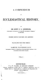 A Compendium of Ecclesiastical History: Volume 1