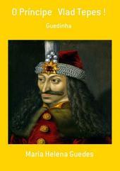 O Príncipe Vlad Tepes !
