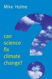 Can Science Fix Climate Change?: A Case Against Climate Engineering