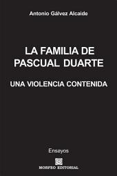 LA FAMILIA DE PASCUAL DUARTE, UNA VIOLENCIA CONTENIDA