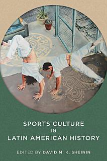 Sports Culture in Latin American History Book