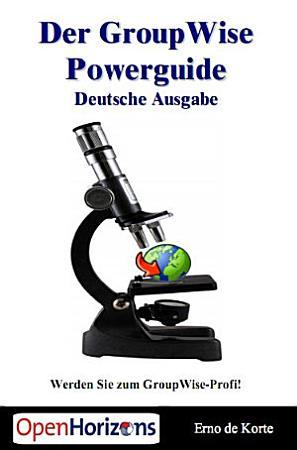Der GroupWise Powerguide   Deutsche Ausgabe PDF
