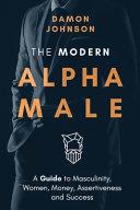 The Modern Alpha Male