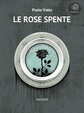 Le rose spente