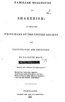 Familiar Dialogues on Shakerism  in which the principles of the United Society are     defended PDF