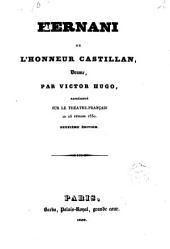 Hernani ou l'honneur castillan, drame, par Victor Hugo, représenté sur le Théatre-Français le 25 février 1830