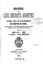 Recueil des lois, decrets et autres actes du gouvernement du canton de Vaud, et des actes de la diete helvetique qui concernant ce canton: Volume57