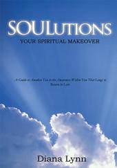 Soulutions: Your Spiritual Makeover