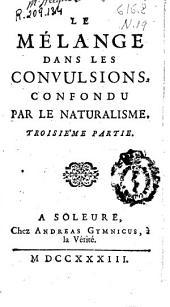 Le mélange dans les convulsions, confondu par le naturalisme: troisième partie
