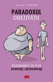 Paradoxul obezității. Kilogramele în plus. Avantaje și dezavantaje
