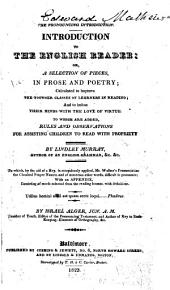 Introduction to the English Reader: Or, A Selection of Pieces in Prose and Poetry, Calculated to Improve the Younger Classes of Learners in Reading, and to Imbue Their Minds with the Love of Virtue : to which are Added Rules and Observations for Assisting Children to Read with Propriety