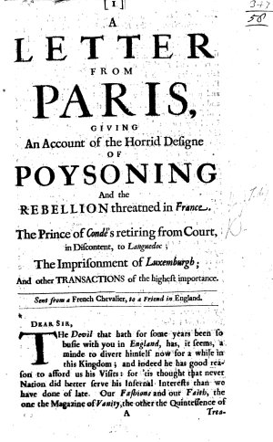 A Letter from Paris  giving an account of the horrid designe of poysoning and the rebellion threatened in France  etc   Dated  5 Feb  1680