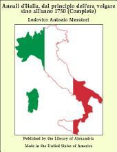 Annali d'Italia, dal principio dell'era volgare sino all'anno 1750 (Complete)