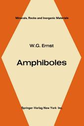 Amphiboles: Crystal Chemistry Phase Relations and Occurrence