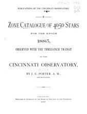 Zone Catalogue of 4050 Stars for the Epoch 1885: Observed with the Three-inch Transit of the Cincinnati Observatory, Issue 9