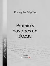 Premiers voyages en zigzag: ou Excursions d'un pensionnat en vacances dans les cantons suisses et sur le revers italien des Alpes
