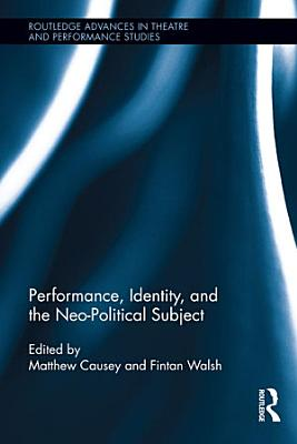 Performance  Identity  and the Neo Political Subject
