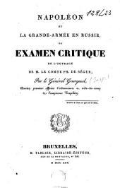 Napoléon et la grande-armée en Russie, ou Examen critique de l'ouvrage de M. le comte Ph. de Ségur: Volume1
