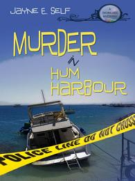Murder In Hum Harbour: A Seaglass Mystery