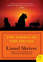 The Female of the Species: A Novel
