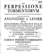 De perpessione tormentorum praeside, Augustinus a Leyser ... ad diem [spazio bianco] april. anno 1745 disputabit Carolus Fridericus Christianus ..