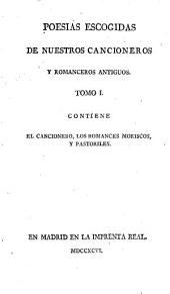 Poesias escogidas de nuestras cancioneros y romanceros antiguos: Volumen 1