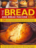 The Bread and Bread Machine Bible