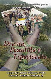 Drama, pesadilla y espectáculo: Relato de 60 militares secuestrados por las Farc en la base de Las Delicias