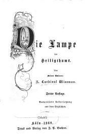 Die Lampe des Heiligthums: Von N. Cardinal Wiseman. Autorisirte Uebersetzung aus dem Englischen