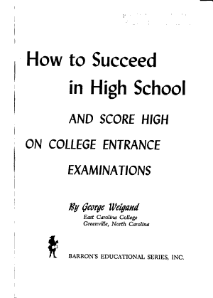 How To Succeed In High School And Score High On College Entrance Examinations