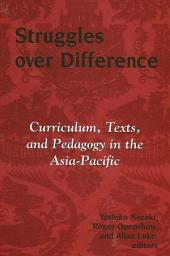 Struggles over Difference: Curriculum, Texts, and Pedagogy in the Asia-Pacific